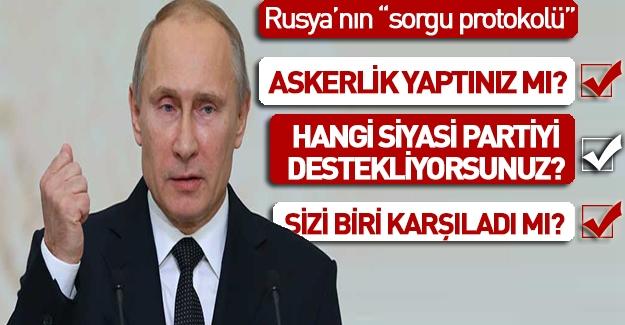 Rusya'ya giriş yapan Türklere sıradışı sorular soruluyor
