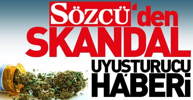 Sözcü'den skandal uyuşturucu haberi! O habere tepkiler sürüyor!