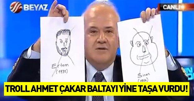 Trollük yapmayı çok seven Ahmet Çakar baltayı yine taşa vurdu!