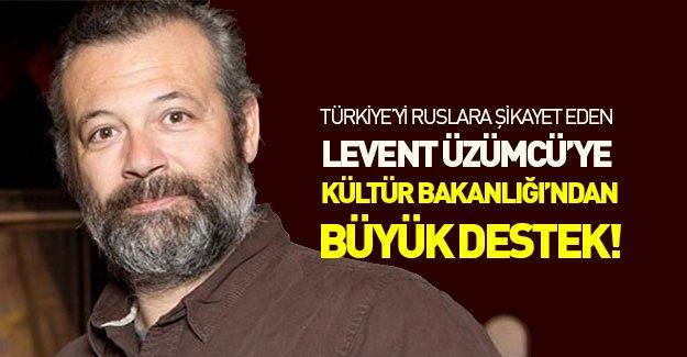 Türkiye'yi Ruslara şikayet eden Levent Üzümcü'ye Kültür Bakanlığından büyük destek!
