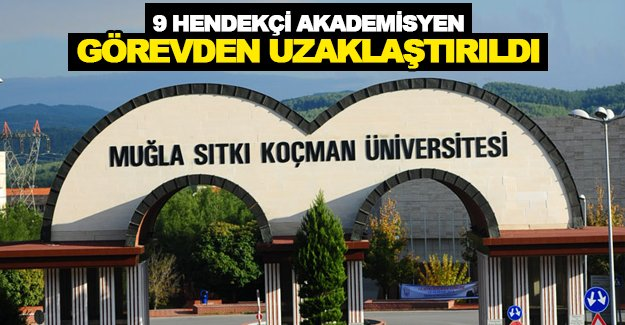 9 akademisyen görevden uzaklaştırıldı