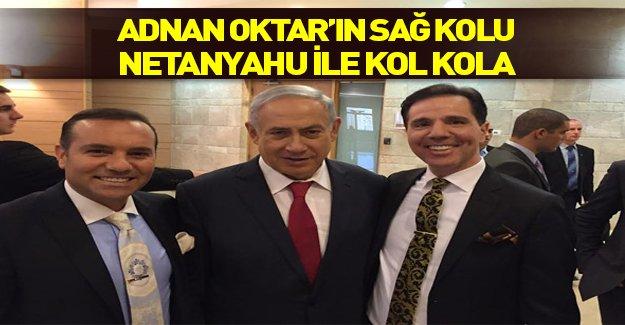 Adnan Oktar'ın sağ kolu Netanyahu ile kol kola...