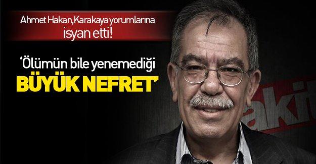 Ahmet Hakan, Hasan Karakaya yorumlarına isyan etti!
