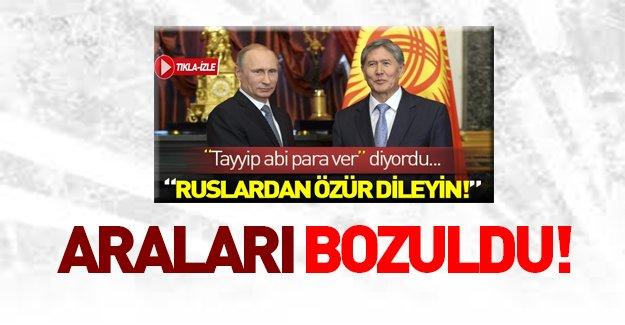 Atambayev'in arası Putin ile de açıldı!