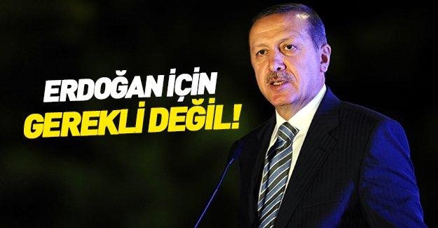 Başkanlık sistemi Erdoğan için gerekli değil!