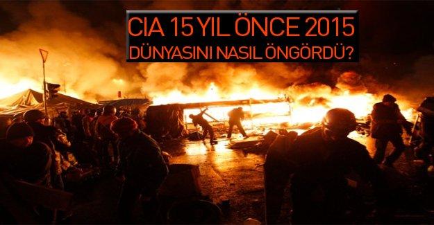 CIA 15 yıl önce 2015 yılının dünyasını böyle öngördü!
