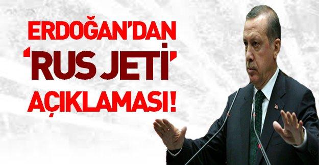 Cumhurbaşkanı Erdoğan'dan 'Rus jeti' açıklaması!