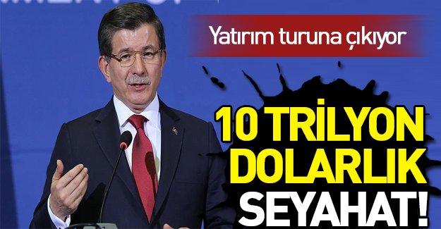 Davutoğlu 10 trilyon dolarlık yatırım turuna çıkıyor