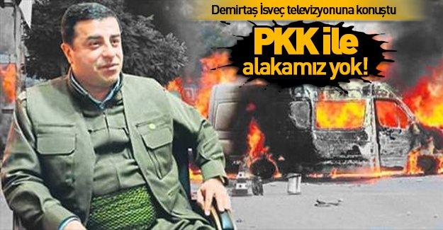 Demirtaş: PKK ile ilişkimiz yok