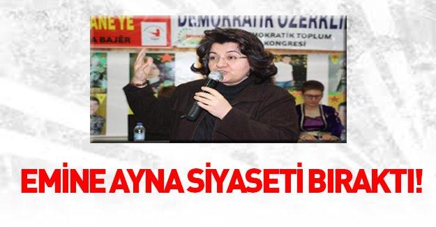 Emine Ayna siyaseti bıraktı!