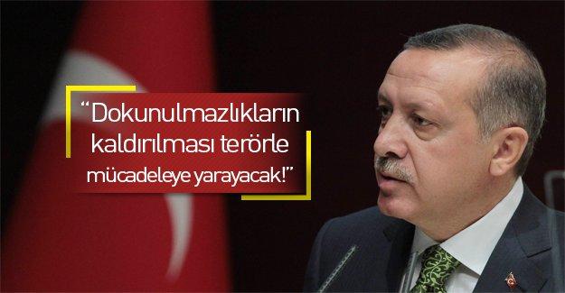 Erdoğan: Dokunulmazlıkların kaldırılması terörle mücadeleyi olumlu etkiler