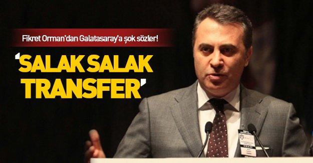 Fikret Orman'dan Galatasaray'a şok sözler!