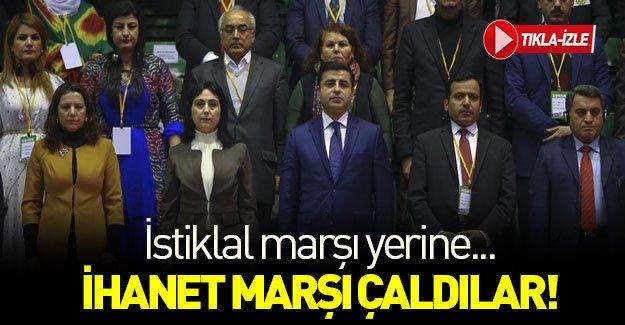 HDP kongresinde İstiklal marşı yerine ihanet marşı çalındı!