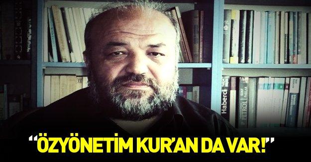 İhsan Eliaçık: Özyönetim Kuran'da var...