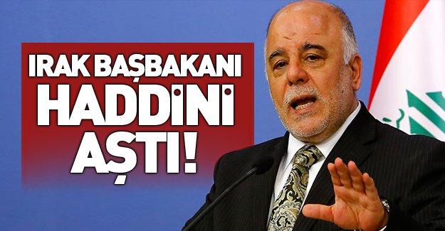 Irak Başbakanı haddini aştı!