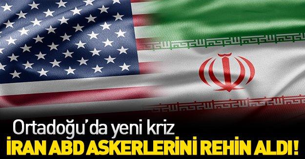 İran 10 ABD askerini gözaltına aldı!