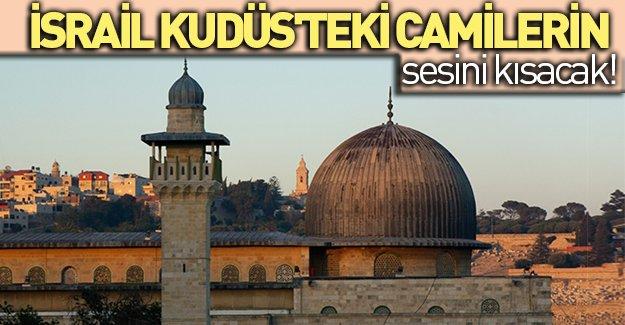 İsrail, Kudüs'teki camilerin sesini kısmaya hazırlanıyor!