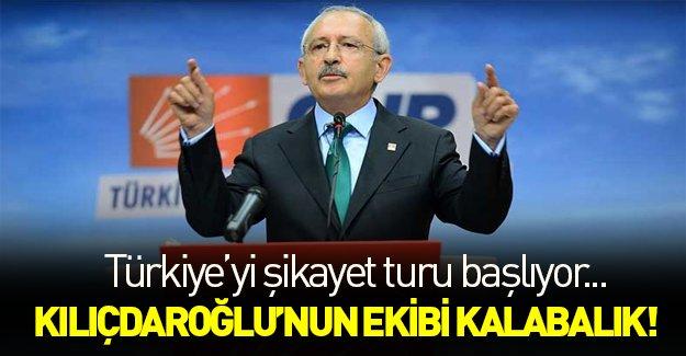 Kılıçdaroğlu ve ekibi Türkiye'yi şikayet turuna çıkıyor!
