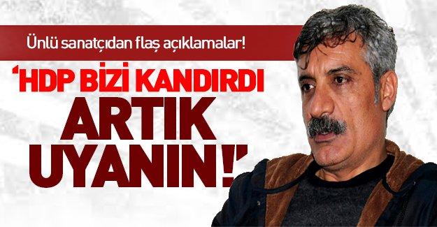 Kürt sanatçı: 'Ben de HDP'liydim ama uyandım!'