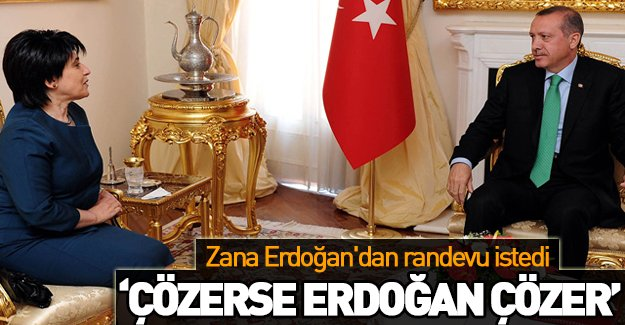 Leyla Zana Erdoğan'dan randevu istedi