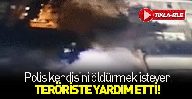Polis kendisini öldürmek isteyen teröriste yardım etti!
