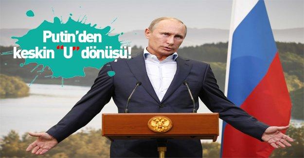 """Putin'den keskin """"U"""" dönüşü!"""