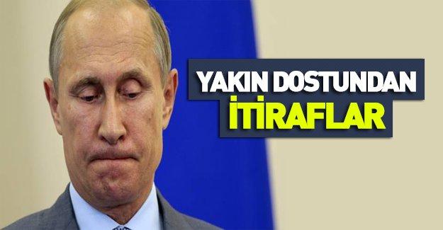 Putin'in yakın dostu konuştu!