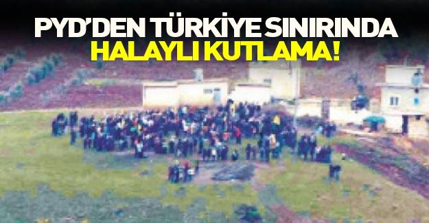 PYD'lilerden sınırda halaylı kutlama