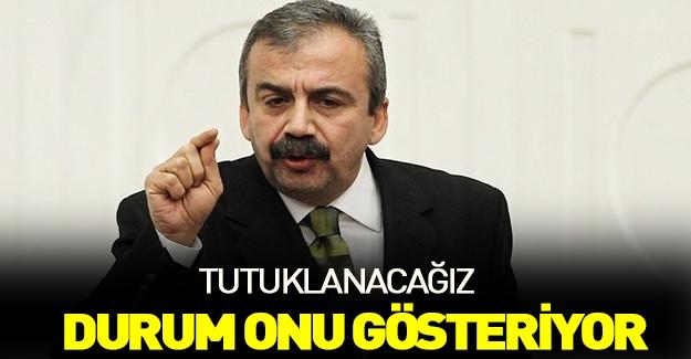 Sırrı Süreyya Önder: Tutuklanacağız!