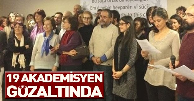 Terör örgütüne destek veren 19 akademisyen gözaltına alındı!