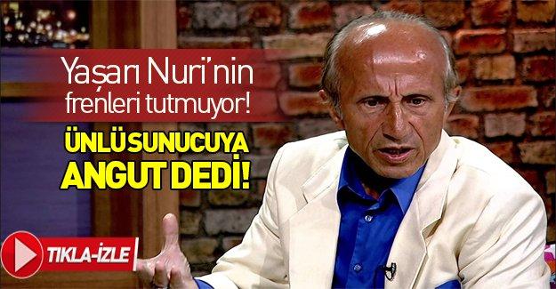 Yaşar Nuri Ünlü sunucuya angut dedi, sonra kendini övdü!