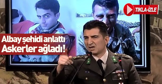 Albay anlattı askerler ağladı!