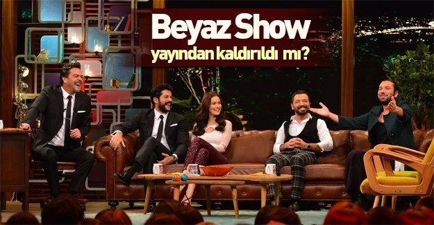 Beyaz Show yayından kaldırılıyor mu?