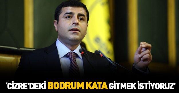 Demirtaş 'bodrum kata' inmek istiyor