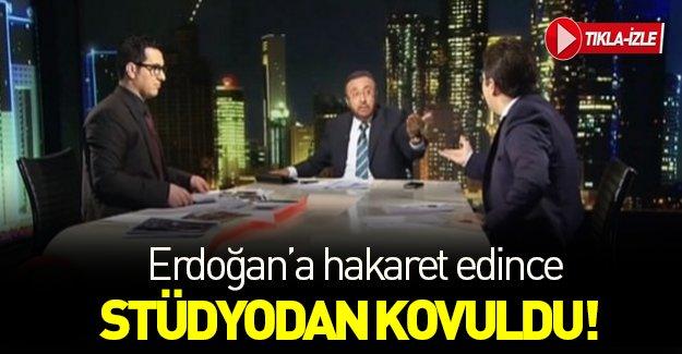 Erdoğan'a hakaret edince yayından kovdu!