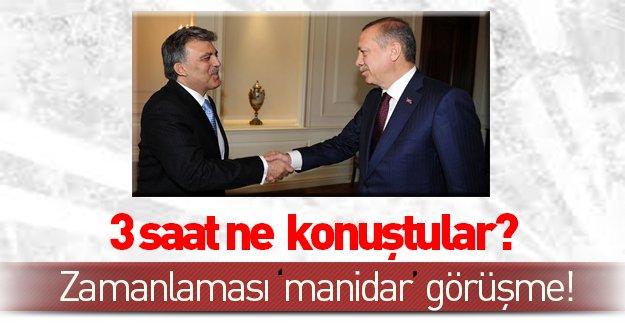 Erdoğan ve Gül 3 saat boyunca ne konuştular?
