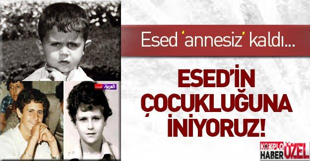 Esed'in çocukluğuna iniyoruz!