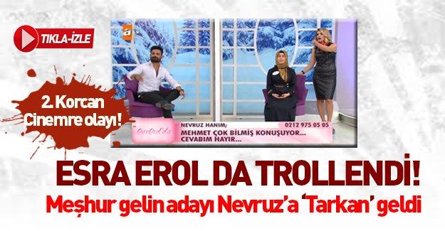 """Esra Erol da trollendi! Gelin adayı Nevruz'a """"Tarkan"""" geldi..."""