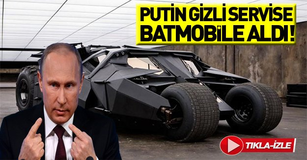 """Putin gizli servise """"Batmobile"""" aldı"""