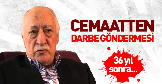 Cemaat, Gülen'in 12 Eylül darbesinin arefesinde, yazdığı yazıyı gündeme getirdi