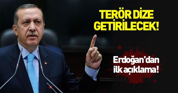 Cumhurbaşkanı Erdoğan: Terör dize getirilecektir