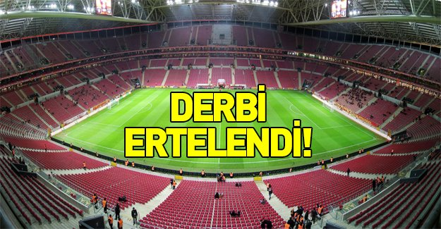 Galatasaray-Fenerbahçe derbisi ertelendi!