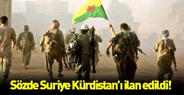 Sözde Suriye Kürdistan'ı ilan edildi!