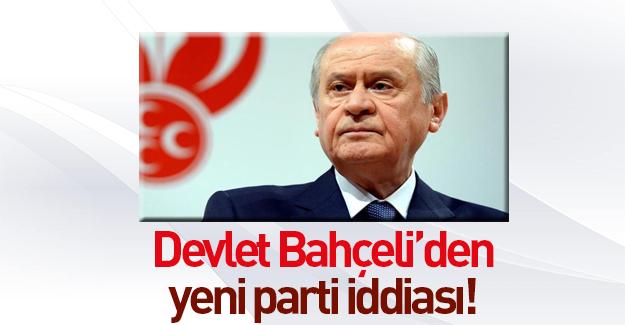 Devlet Bahçeli'den yeni parti iddiası!