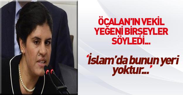 Dilek Öcalan'dan İslamiyet çıkışı