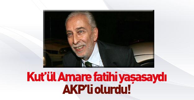 Emin Çölaşan: Nurettin Paşa yaşasaydı AKP'li olurdu