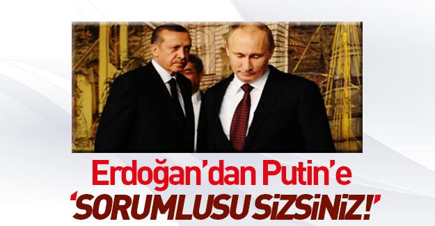 Erdoğan'dan Putin'e sert çıkış!