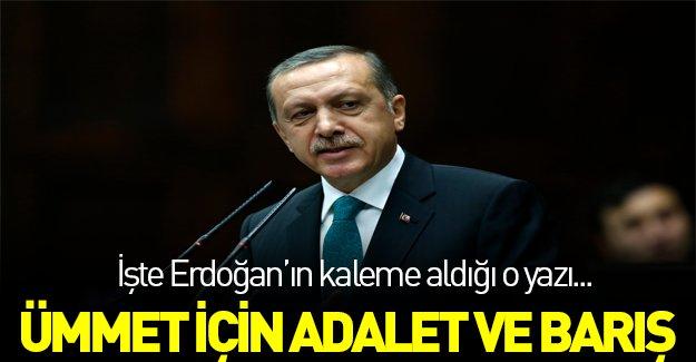 """Erdoğan'ın kaleminden """"Ümmet için adalet ve barış"""""""