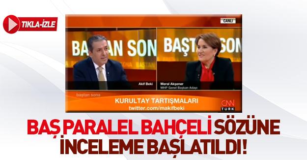 MHP Meral Akşener hakkında inceleme başlattı