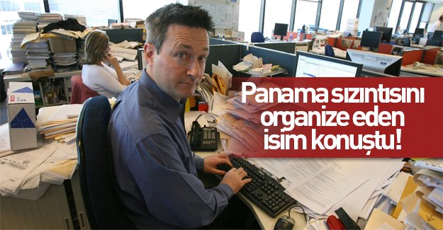 Panama Sızıntısı'nın organizatöründen flaş açıklama!